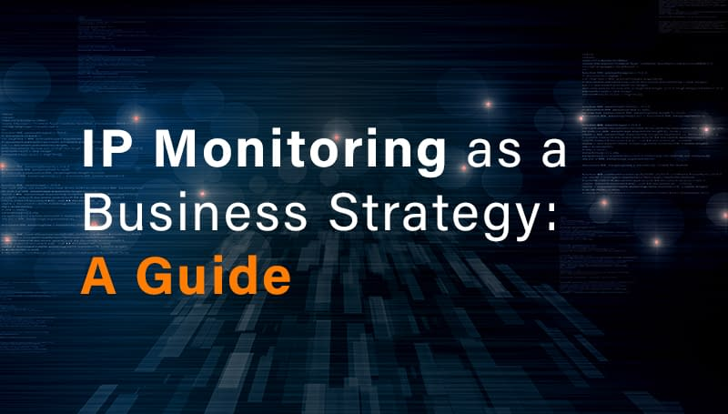ip monitoring as a business strategy